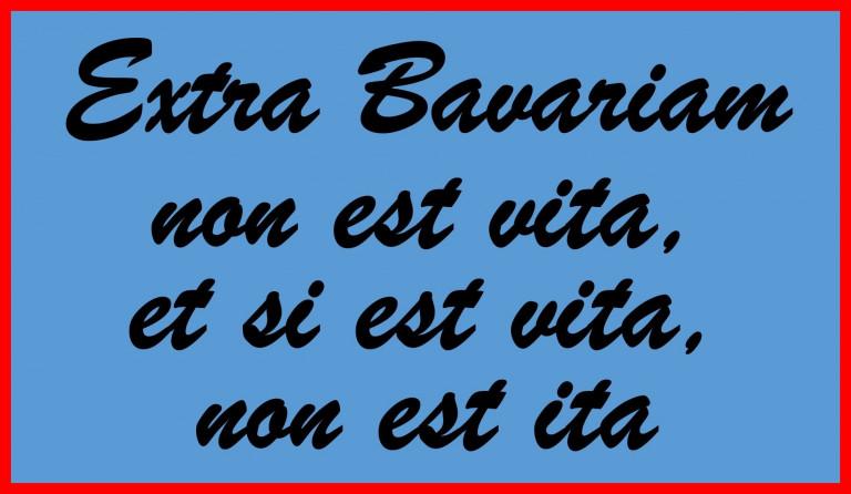 Extra Bavariam Non Est Vita